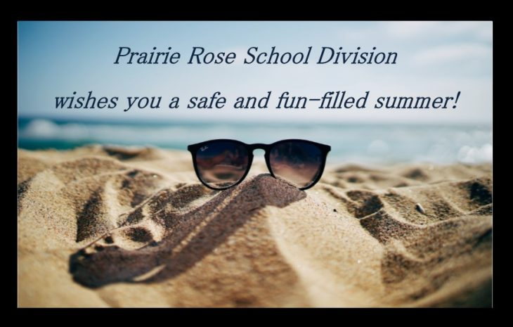 Prairie Rose School Division wishes you a safe and fun-filled summer!