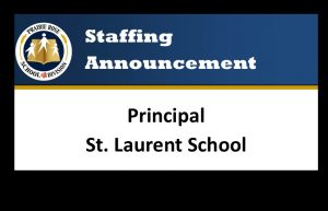 St. Laurent School Principal Staffing Announcement
