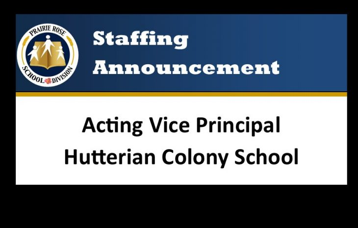 Staffing Announcement – Acting Vice Principal – Hutterian Colony School System