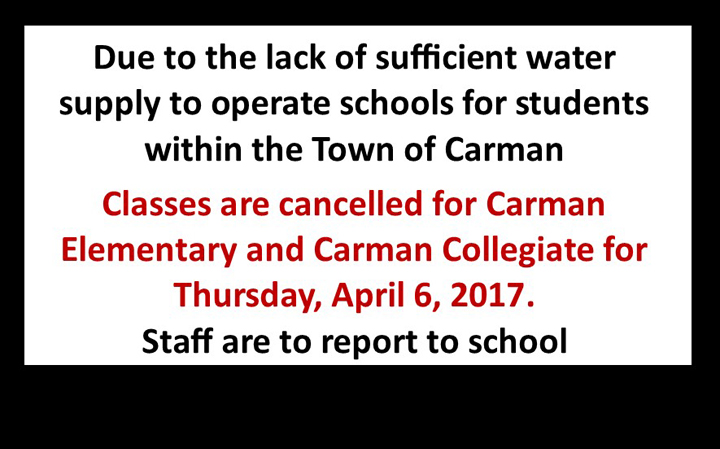 Carman Schools Cancelled - Water Supply, April 6 2017